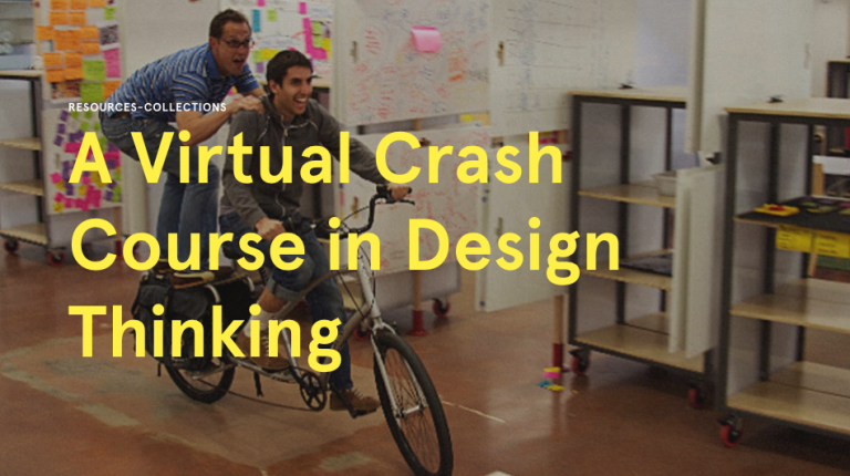 d.school: Institute of Design at Stanford: Welcome to the Virtual Crash Course in Design Thinking